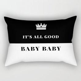 It's all good baby baby Rectangular Pillow