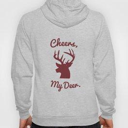 Cheers, My Deer. Hoody