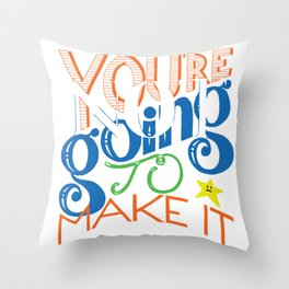 You're (Not) Going To Make It // HAND-LETTERED Throw Pillow