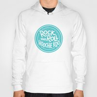 rock and roll Hoodies featuring Rock & Roll Hoochie Koo by Josh LaFayette