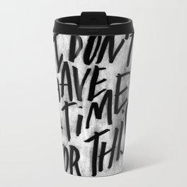 NO TIME Travel Mug