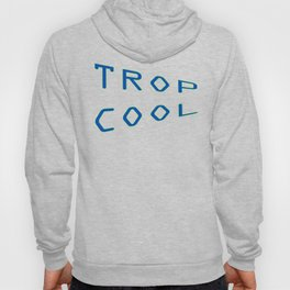 Trop Cool Hoody