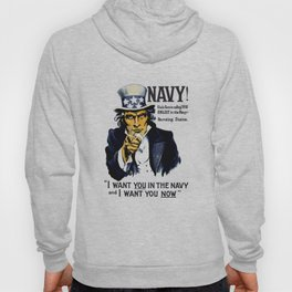 I Want You In The Navy -- Uncle Sam Hoody