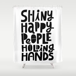 shiny happy people x typography Shower Curtain