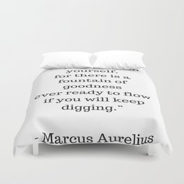 STOIC philosophy quotes - Marcus Aurelius - Dig deep within yourself Duvet Cover