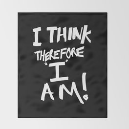 Cogito ergo sum = I think therefore I am Throw Blanket