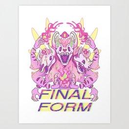 FINAL FORM Art Print