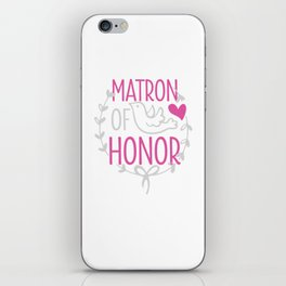 Matron Of Honor Bridesmaid Maid Of Honor iPhone Skin