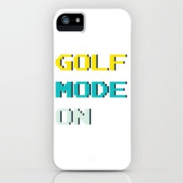 Cool Golf Mode Tshirt Design iPhone Case