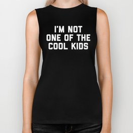 The Cool Kids Funny Quote Biker Tank