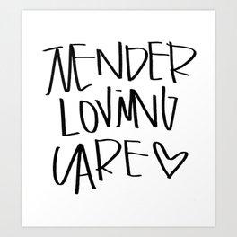 Tender Loving Care Art Print