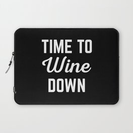 Wine Down Funny Quote Laptop Sleeve