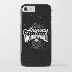 Anyway Here's Wonderwall iPhone 7 Slim Case