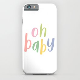 Oh Baby | Colorful Typography iPhone Case
