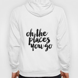 SALE - Oh The Places You'll Go, Baby Girl Nursery, School Quote, Inspirational Quote Hoody