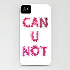 CAN U NOT Slim Case iPhone (4, 4s)