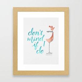 Don't Mind if I do - Rosé Framed Art Print