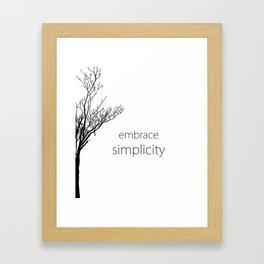 Embrace Simplicity Framed Art Print