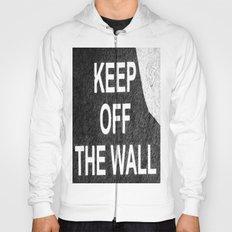 keep off the wall Hoody