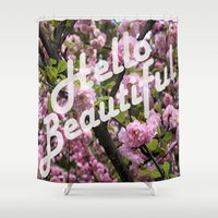 hello beautiful Shower Curtains featuring Hello Beautiful by Wild Roots Photography & Artwork