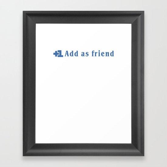ADD AS FRIEND Framed Art Print