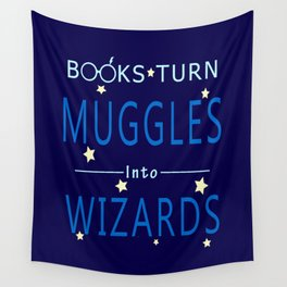 POTTER - BOOKS TURN MUGGLES INTO WIZARDS Wall Tapestry