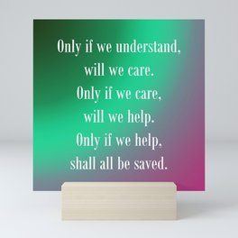 Understand Care Help Save Mini Art Print