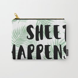 SHEET HAPPENS Carry-All Pouch