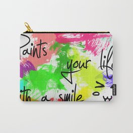 Paints your my life with a smile Carry-All Pouch