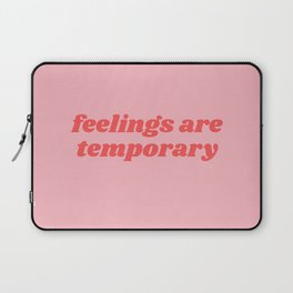 feelings are temporary Laptop Sleeve