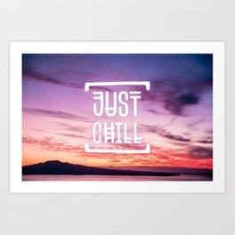 Go to the beach and... Just Chill! Art Print