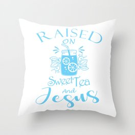 Fun Womens Christian Southern Gift Girls Sweet Tea And Jesus Print Throw Pillow