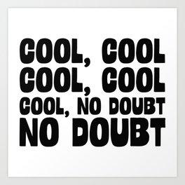 Cool Cool No Doubt Art Print