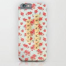 Choose Happiness Slim Case iPhone 6s