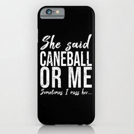 Caneball funny sports gift idea iPhone Case