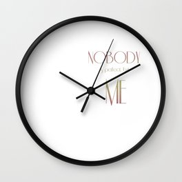 NOBODY is perfect, but ME Wall Clock