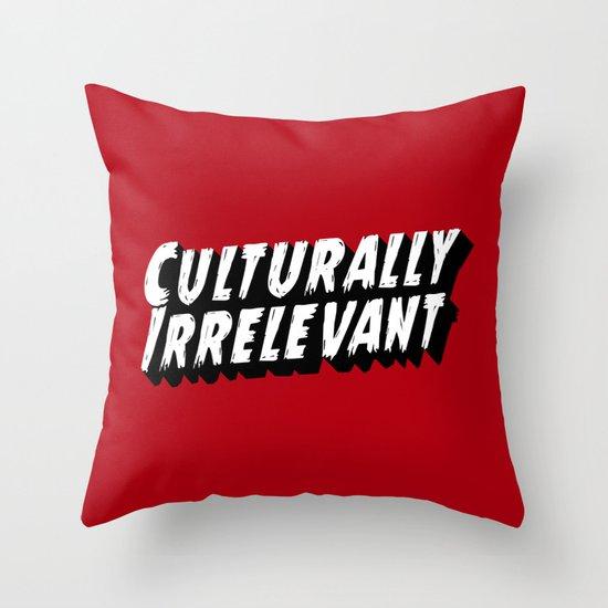 Culturally Irrelevant Fan Gear Throw Pillow