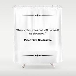 Friedrich Nietzsche Quote Shower Curtain