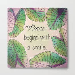 Peace Begins with a Smile Metal Print