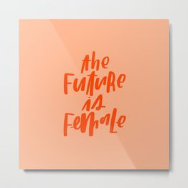 The Future is Female Pink and Orange Metal Print