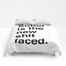 Sober is the new shit faced. Comforters