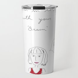 I´m in love with your brain Travel Mug