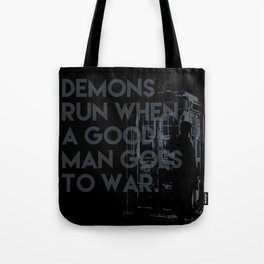demons run when a good man goes to war -  Dr. Who Tote Bag
