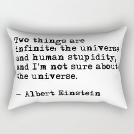 The universe and human stupidity - Einstein quote Rectangular Pillow