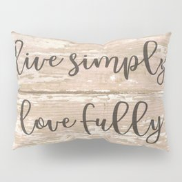 Live Simply Love Fully on Chipped Paint Pillow Sham