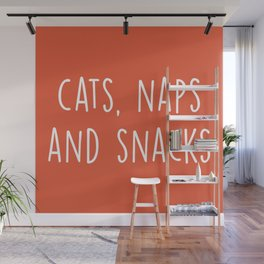 Cats, Naps And Snacks Funny Saying Wall Mural