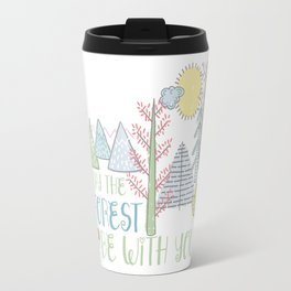 may the forest be with you Travel Mug