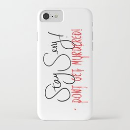 My favorite Murder - Stay Sexy iPhone Case