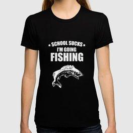 School Sucks I'm Going Fishing Funny Graphic T-Shirt T-shirt