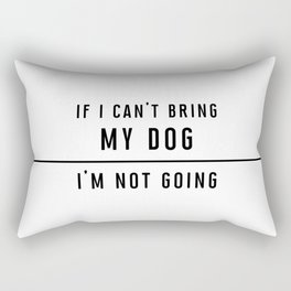 If I can't bring my dog... - Black line Collection Rectangular Pillow